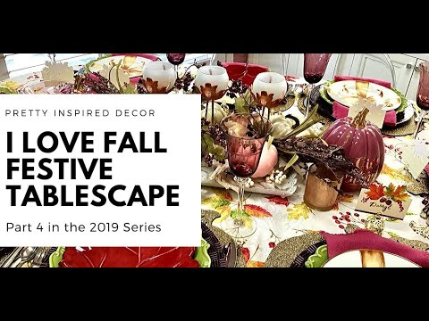 I Love Fall -Festive Fall Tablescape - Part 4 in the 2019 Series