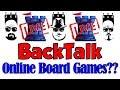 LIVE BackTalk: Online Board Games?
