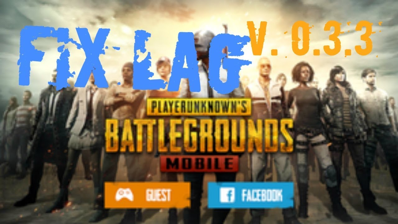 Increase Fps In Pubg Mobile And Fix The Lag: [PUBG MOBILE 0.3.3] Fix Lag No Drops FPS + APK Pubg Config