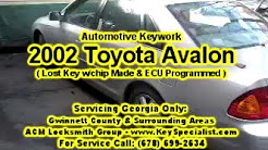 Locksmith in Atlanta GA: 2002 Toyota Avalon - Lost Key Replacement Made & Programmed!