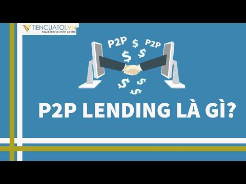 P2P Lending Là Gì? Hiểu Về Cho Vay Ngang Hàng P2P Như Thế Nào?