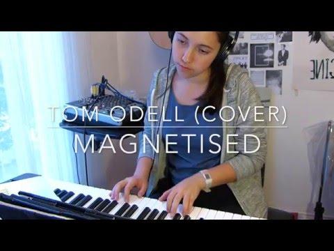 Tom Odell - Magnetised (cover)