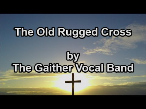 The Old Rugged Cross - The Gaither Vocal Band  (Lyrics)