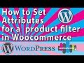 How to set attributes for a product filter in a WordPress Shop using Woocommerce