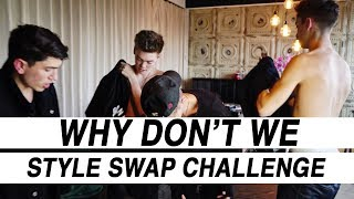 WHY DON'T WE SWAP CLOTHES IN THE STYLE SWAP CHALLENGE!