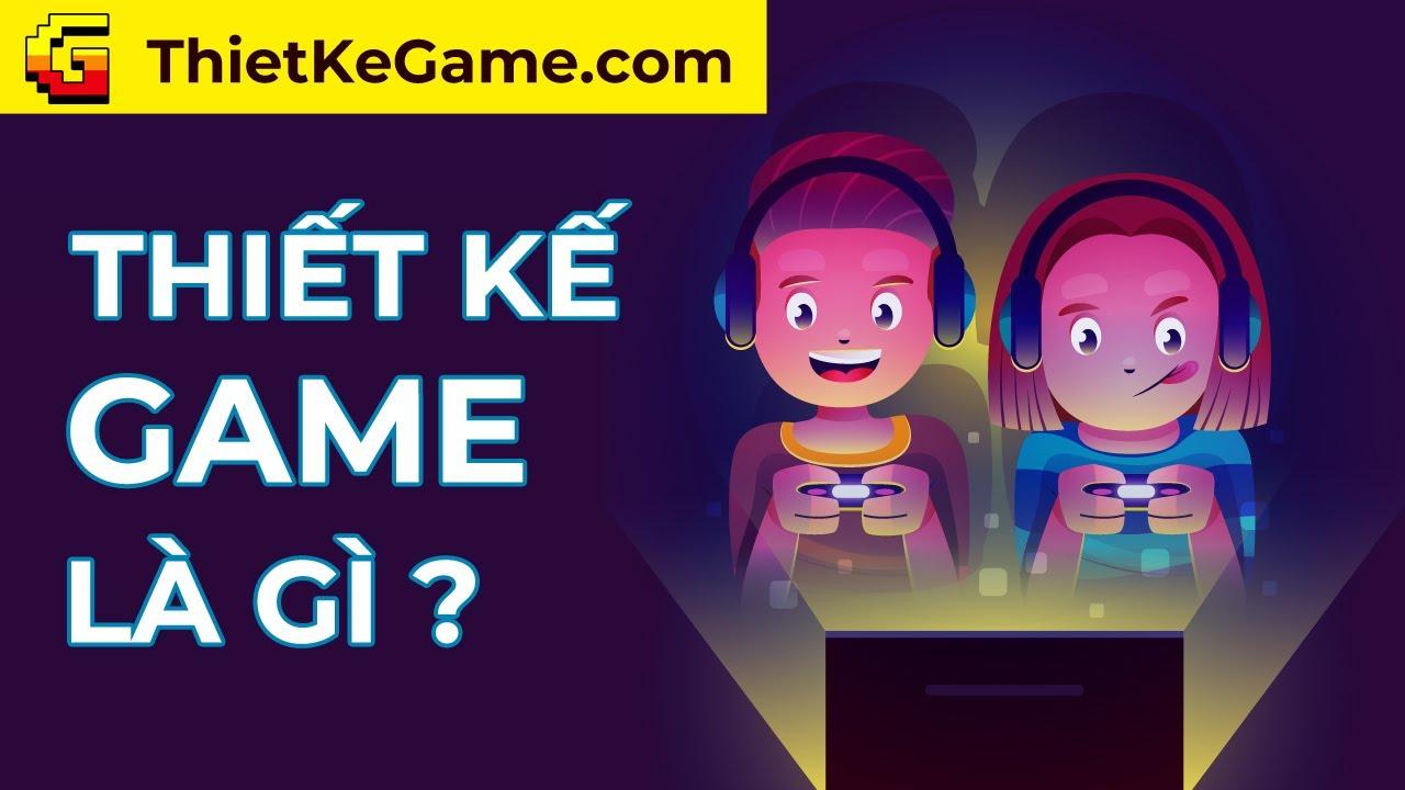 Thiết kế Game là gì?