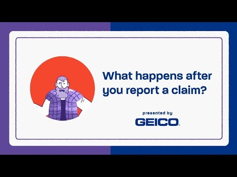 What Happens After You Report a Claim - GEICO