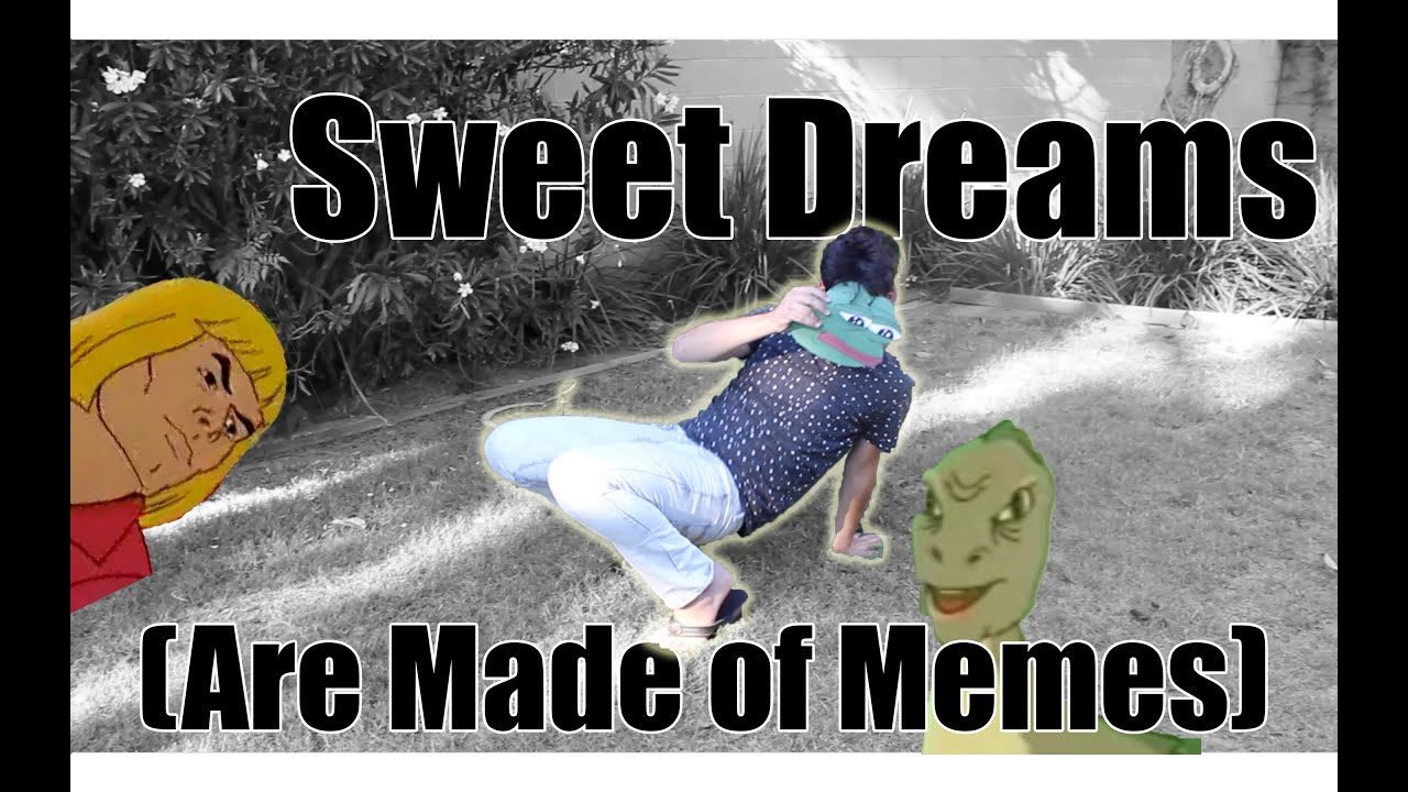 Sweet dreams meme