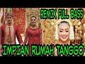 DJ IMPIAN RUMAH TANGGO MINANG REMIX SANTUY 2020