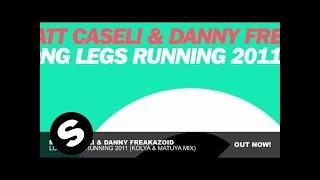Matt Caseli & Danny Freakazoid - Long Legs Running 2011 (Kolya & Matuya Mix)