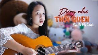 Bùi Hà My Guitar Cover - Đừng Như Thói Quen - JayKii, Lưu Ngọc Duyên
