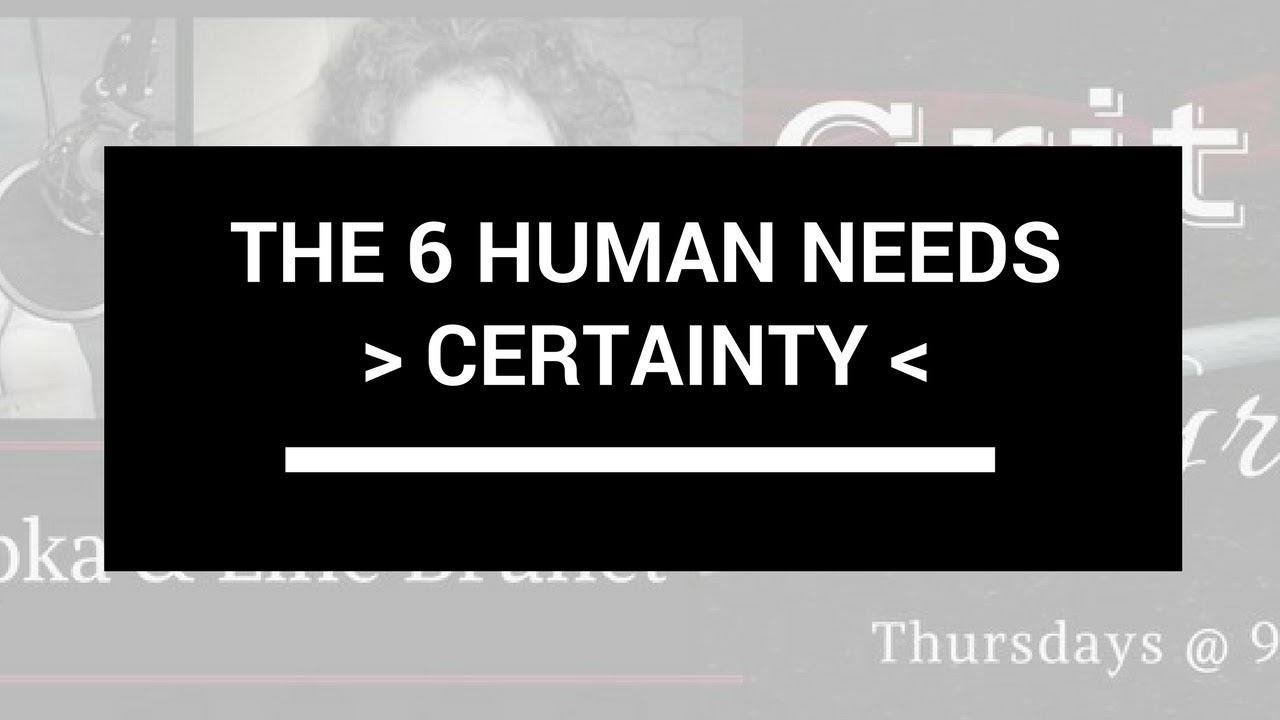 The 6 Human Needs Series Certainty