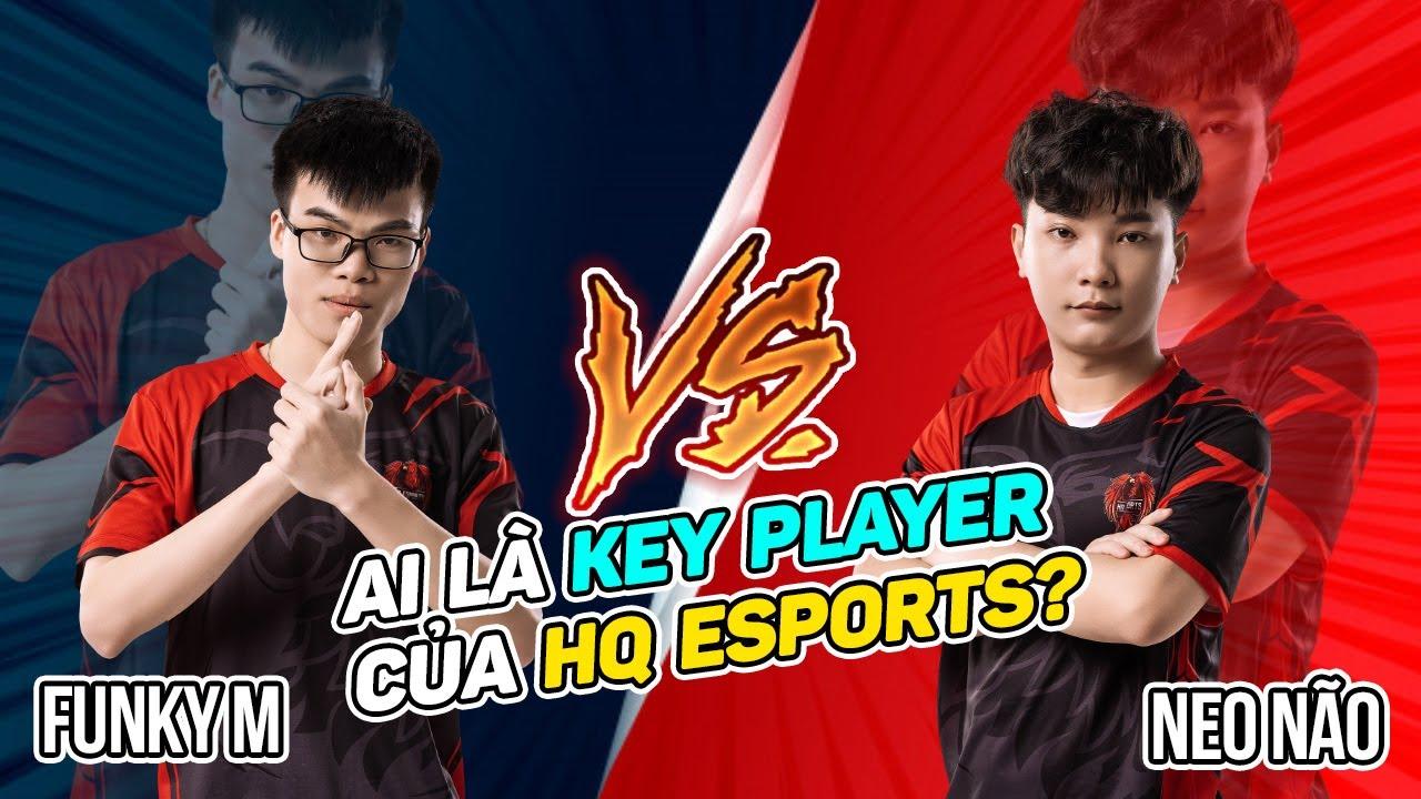Mạnh Funky VS Neo Não, ai là Key Player của HQ Esports?