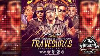(LETRA + MP3)  TRAVESURAS (Official Remix) Nicky Jam Ft. Arcangel- De La Ghetto- J Balvin Y Zion