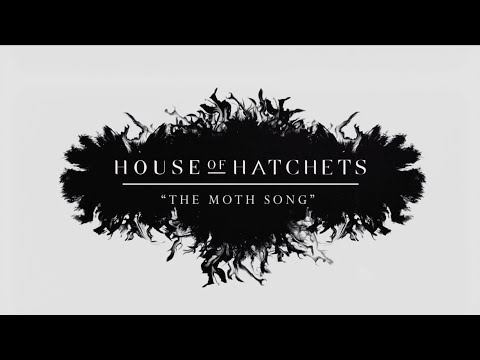 House of Hatchets - The Moth Song  (Lyric Video)