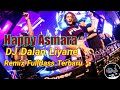 Dj Dalan Liyane Happy Asmara Remix Fullbass Terbaru  Mp3 - Mp4 Download