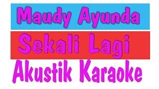 Maudy Ayunda - Sekali Lagi lirik (Akustik Karaoke)