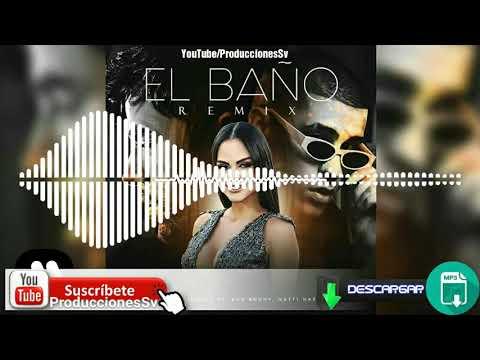 El Baño (Remix Oficial)- Natti Natasha ft Enrique Iglesias ft Bad Bunny