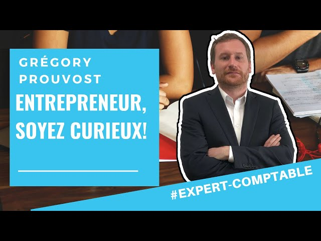 [ENTREPRENEUR AMBITIEUX , SOYEZ CURIEUX] - Conseil d'expert comptable aux entrepreneurs