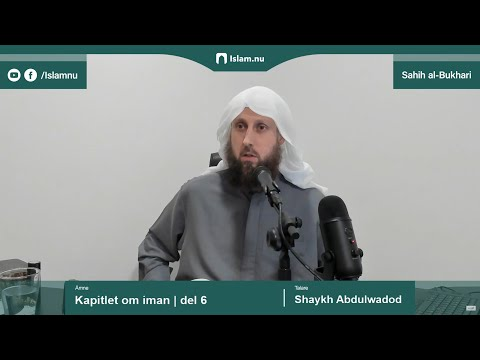 Sahih al-Bukhari | Kapitlet om iman | del 6/10