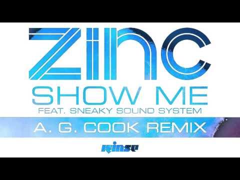 Zinc — Show Me (A. G. Cook Remix) [Official]
