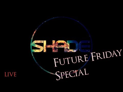 SHADE#004 [Pirate Radio Station | Future Friday Special]