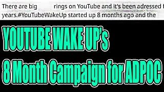 YOUTUBEWAKEUP EXPOSED as a CAMPAIGN Meant For ADPOC - WITH EVIDENCE