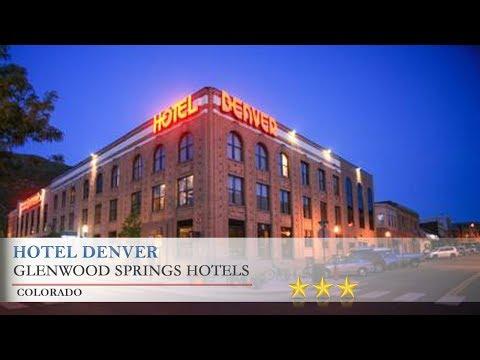 Hotel Denver - Glenwood Springs Hotels, Colorado
