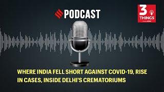Where India fell short against COVID-19, rise in cases, inside Delhi's crematoriums