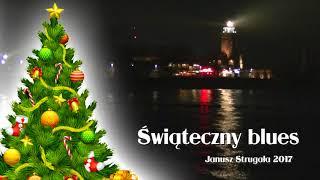 Świąteczny blues. Piosenka na Boże Narodzenie. Janusz Strugała 2017