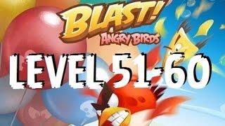 Angry Birds Blast - Level 51,52,53,54,55,56,57,58,59,60 - Gameplay/Walkthrough - iOS/Android