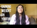 Gaining Weight on YouTube | Unscripted