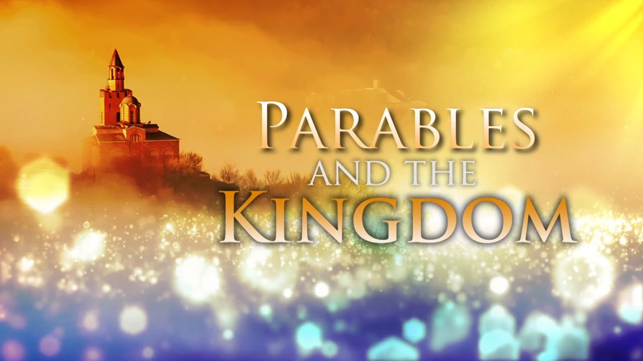 parables and the kingdom youtube