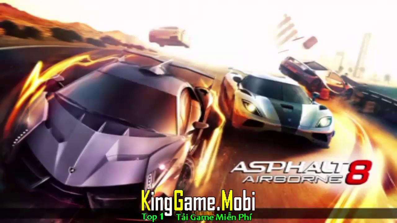 Tải Game Miễn Phí Cho Điện Thoại Cảm Ứng Tại KingGame.Mobi | Asphalt 8