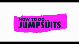 How to do... Jumpsuits | Lennon Courtney