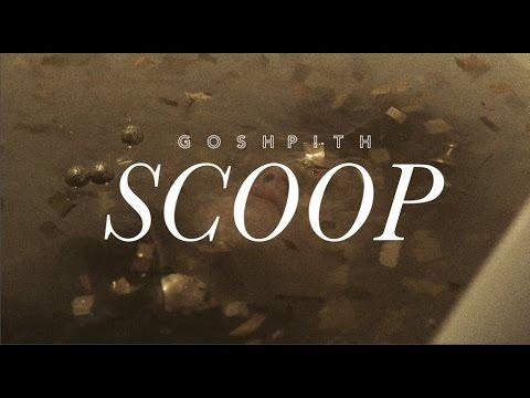 Gosh Pith - Scoop