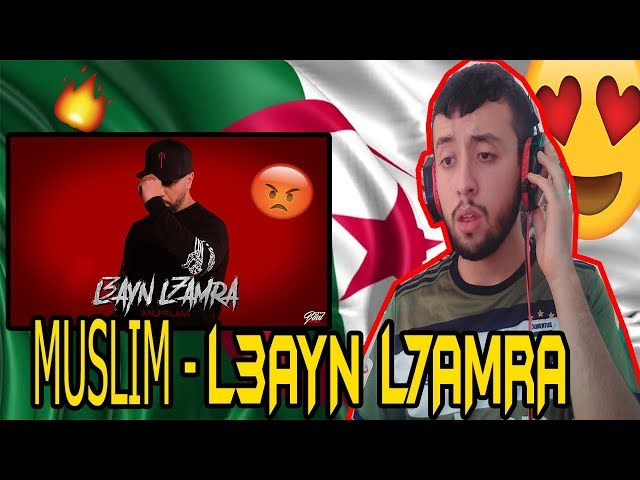 Muslim - L3ayn L7amra (REACTION) | ???? ? ????? ?????? - Zinou MHD.