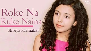 Roke Na Ruke Naina - Female Version | Cover Song | Badrinath ki Dulhania