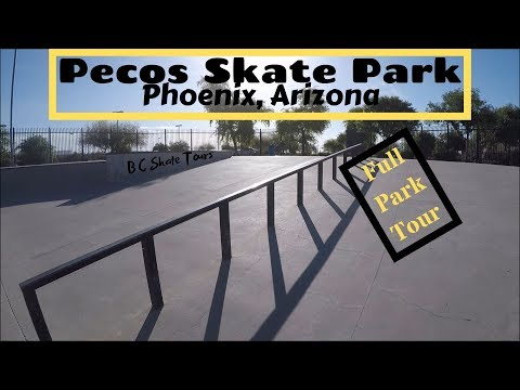 Pecos Skate Park Full Skate Park Tour Phoenix, Arizona