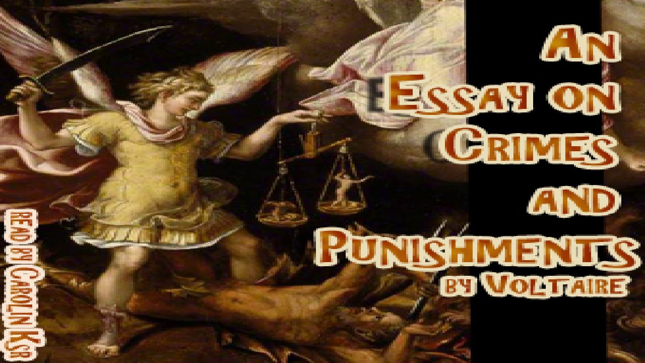 essay on crimes and punishments cesare beccaria voltaire law  essay on crimes and punishments cesare beccaria voltaire law sound book english 2 4
