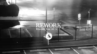 Rework - Don