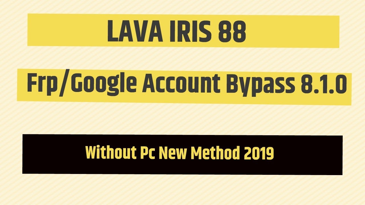 LAVA iris 88 Frp Bypass 8 1 0 | iris 88 Google Lock Remove | No Pc