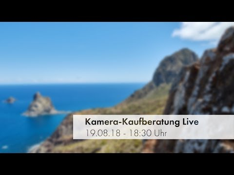 Kamera- & Objektiv-Kaufberatung - Live | Folge 8