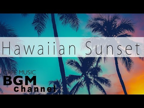 Hawaiian Sunset Guitar - Beach Chill Out  Instrumental
