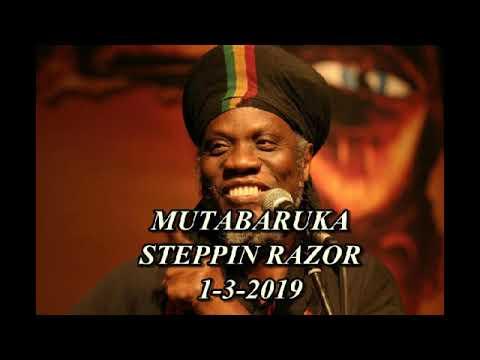 Mutabaruka STEPPIN RAZOR 1-3-19