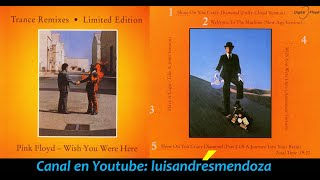 Pink Floyd - Wish You Were Here Trance Remixes
