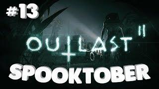 Outlast 2 PT 13 - B&B's Spooktober playthrough!