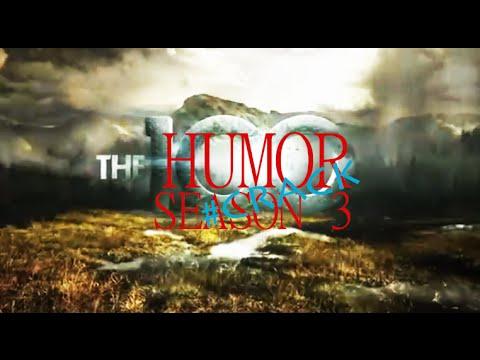 Crack Humor The 100 Season 3 [3x01]