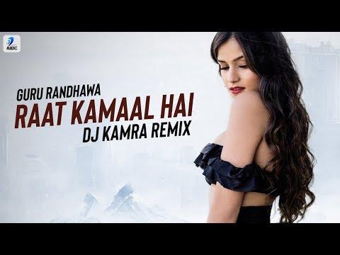 Raat Kamaal Hai (Remix)   Guru Randhawa   Khushali Kumar   Tulsi Kumar   DJ Kamra