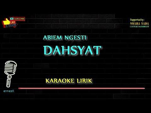 Free Download Abiem Ngesti - Dahsyat | Karaoke Lirik Mp3 dan Mp4